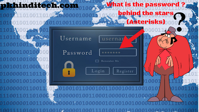 how to see password behind Asterisks