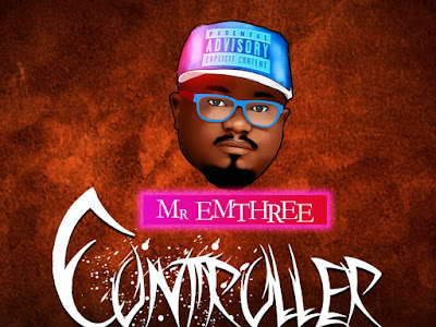 DOWNLOAD MP3: Mr Emthree Ft. Olise - Controller (Prod. Shugahbeatx)