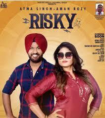 Risky Lyrics - Atma Singh & Aman Rozy