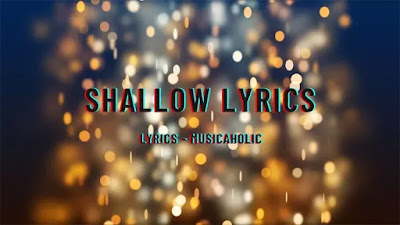 Shallow Lyrics - Musicaholic