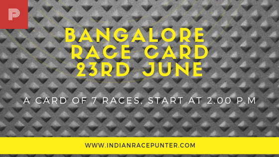 Bangalore Race Card 23 June, Trackeagle, Racingpulse