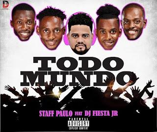 Staff Paulo feat Dj Fiesta Jr - Todo Mundo