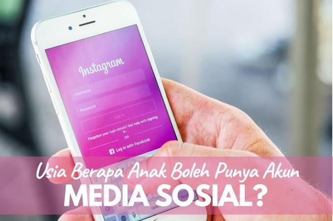 Usia Berapa Anak Boleh Punya Akun Media Sosial?