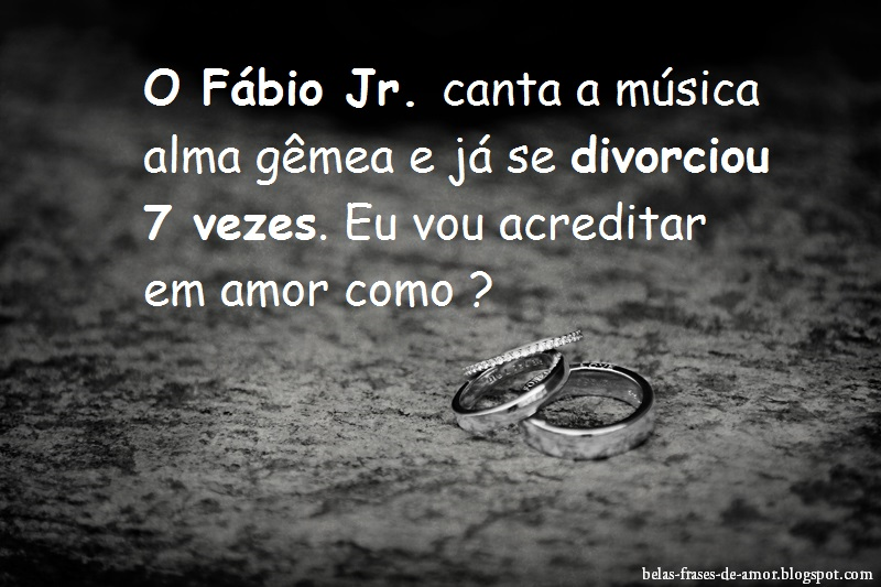 Belas Frases De Amor O Fábio Jr Canta A Música Alma Gêmea E Já Se
