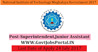 National Institute of Technology Meghalaya Recruitment 2017– Superintendent, Junior Assistant