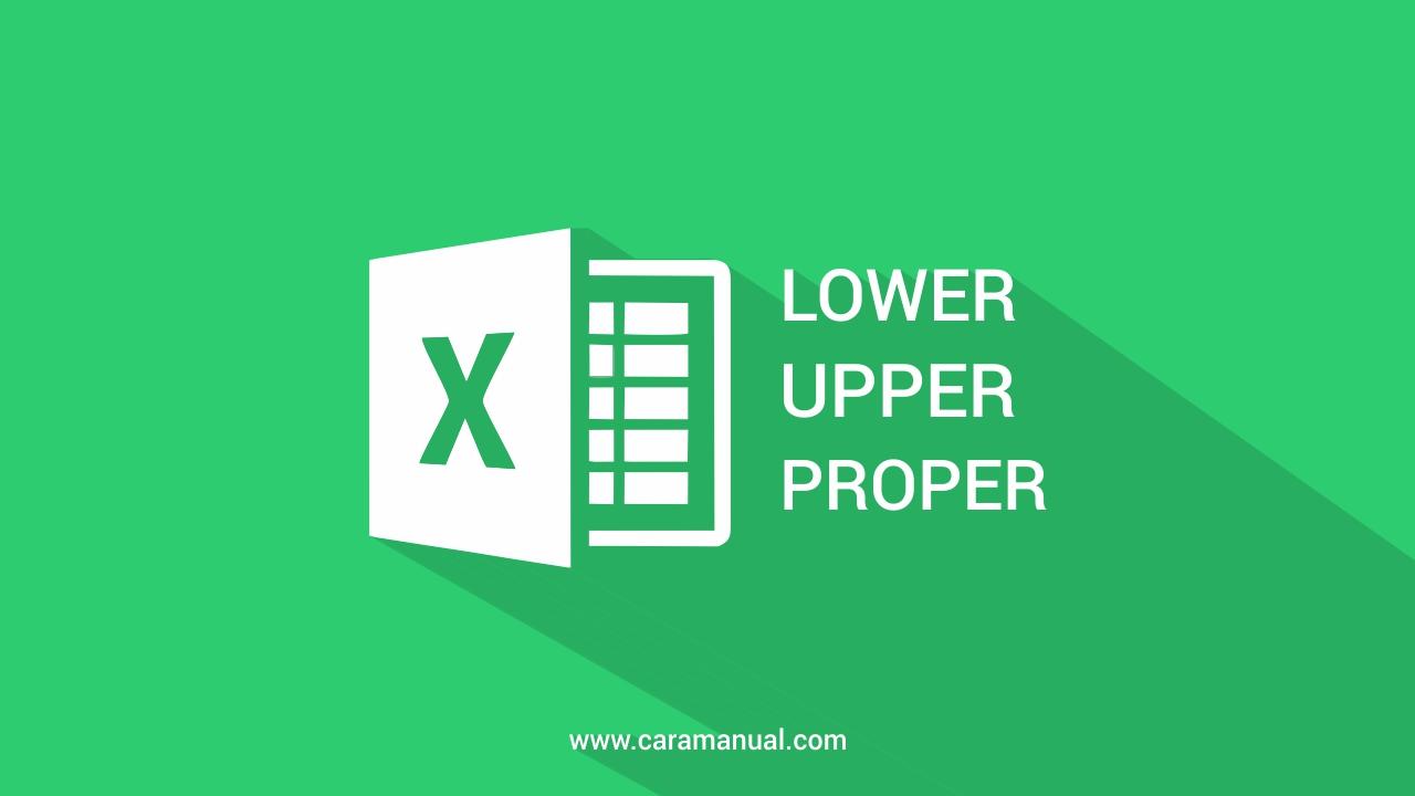 Cara Mengubah Huruf Kecil Menjadi Huruf Besar di Excel