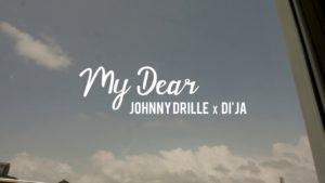 """My Dear DiJa 300x169 - Johnny drille X Di""""ja"""