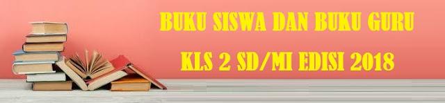 diatur melalui Peraturan Menteri Pendidikan dan Kebudayaan Nomor  BUKU SISWA DAN BUKU GURU KELAS 2 SD MI KURIKULUM 2013 EDISI REVISI 2018-2019