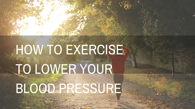 How to exercise to lower blood pressure