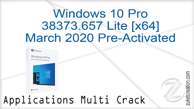 Windows 10 Pro 38373.657 Lite [x64] March 2020 Pre-Activated