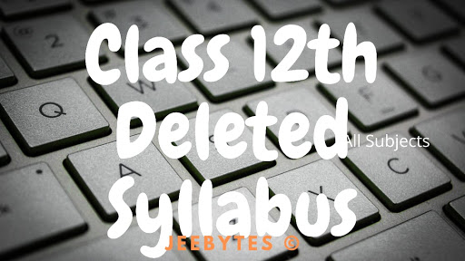 CBSE Class12 Deleted Syllabus 2020-2021