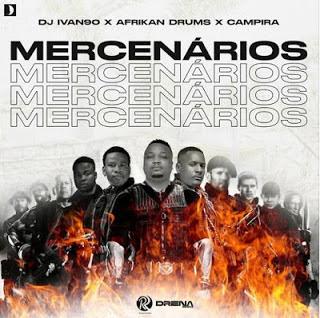 Dj Ivan90 x Afrikan Drums X Campira - Mercenários
