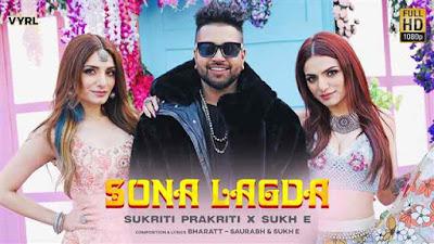 Sona Lagda Song lyrics- Sukriti Prakriti & Sukh E