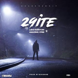 [MUSIC] Leke Banton X Amazing Ypee – 29ite