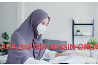 Pendaftaran Vaksin Onine Melalui Handpone