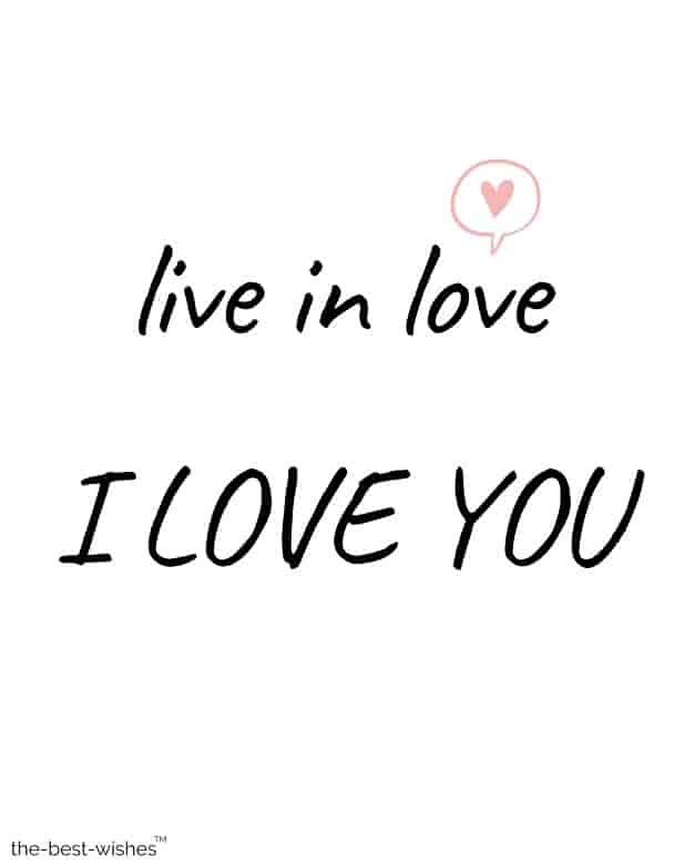 live in love i love you