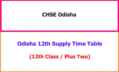 Odisha 12th Supplementary Exam Time Table
