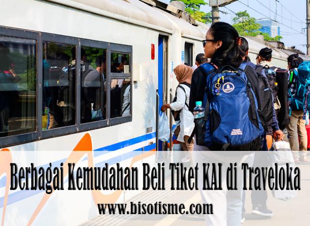 Berbagai Kemudahan Beli Tiket KAI di Traveloka