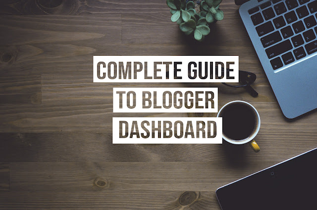 Complete-Guide-to-Blogger-Dashboard