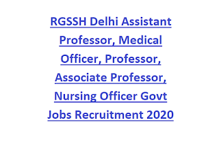 RGSSH Delhi Assistant Professor, Medical Officer, Professor, Associate Professor, Nursing Officer Govt Jobs Recruitment 2020