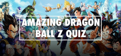 Amazing Dragon Ball Z Quiz Answers| Be Quizzed
