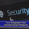 4 Cara Menghapus Virus Autorun di PC dan Flashdisk secara Permanen