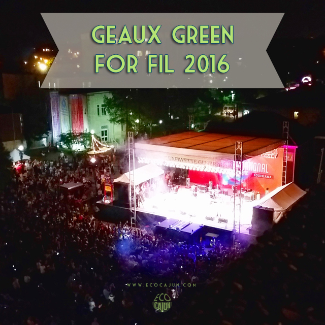 Geaux Green for FIL 2016 | EcoCajun.com
