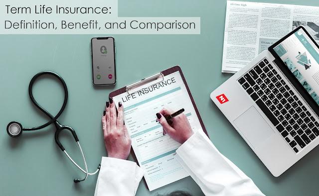 Term Life Insurance: Definition, Benefit, and Comparison