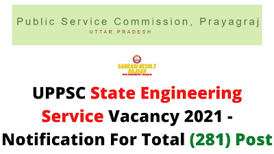 UPPSC State Engineering Service Vacancy 2021 - Notification For Total (281) Post