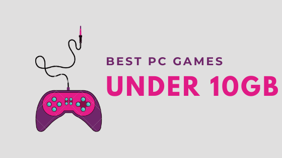 #20 Best PC Games Under 10GB (with Download Links) To Play In 2020