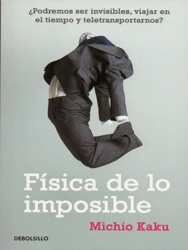 Física de lo imposible – Michio Kaku