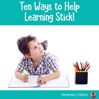 10 Tips for Helping Learning Stick: Ten research based strategies for helping children learn.