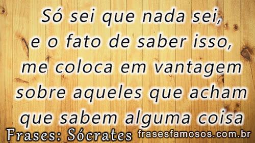 Só sei que nada sei - Frases Socrates