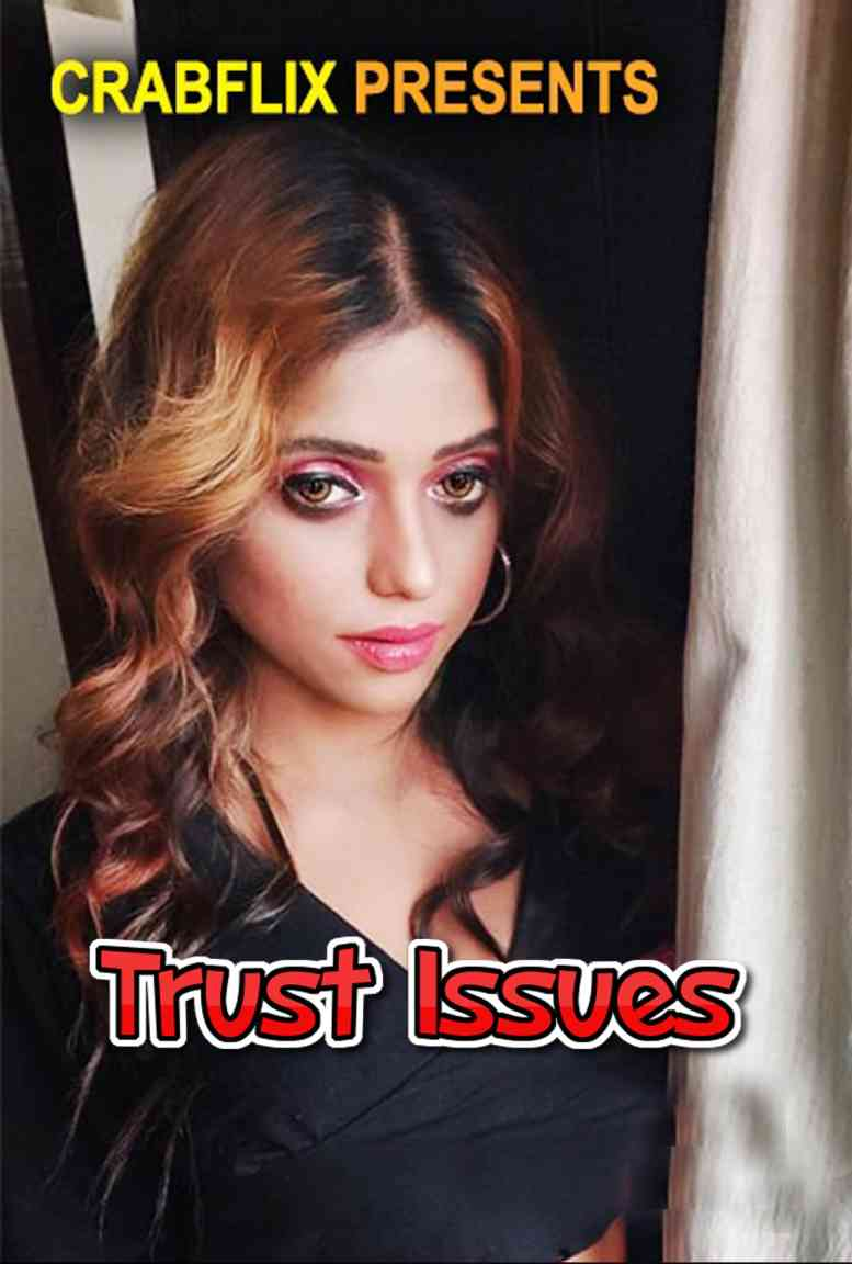Trust Issues (2021) Hindi S01 E03   CrabFlix Hot Web Series   720p WEB-DL   Download   Watch Online