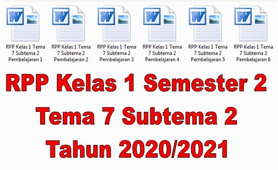 RPP Kelas 1 Semester 2 Tema 7 Subtema 2 Tahun 2020/2021 - Guru Krebet 3