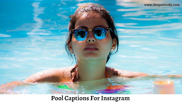 250+ Pool Captions For Instagram [ 2021 ] Also Swimming Picture