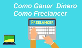 Cómo ganar dinero en internet como freelancer