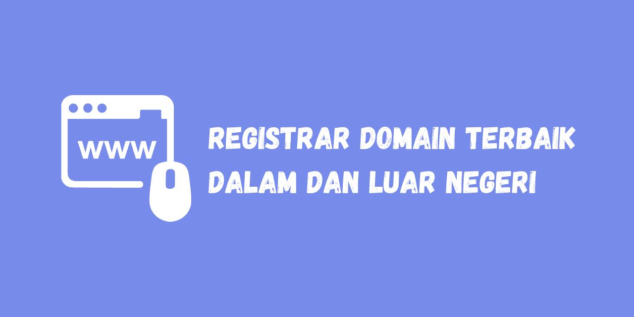 registrar domain terbaik, registrar domain dalam negeri, registrar domain dalam negeri