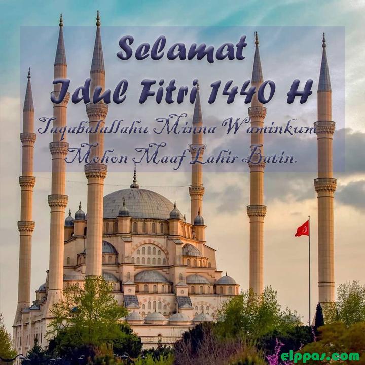 Selamat Hari Raya Idul Fitri: Kumpulan Ucapan Selamat Hari Raya Idul Fitri 2019/1440H