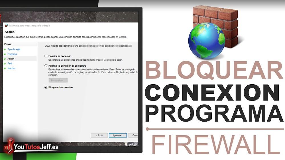 Como Bloquear un Programa con Firewall de Windows - Bloquear Acceso a Internet