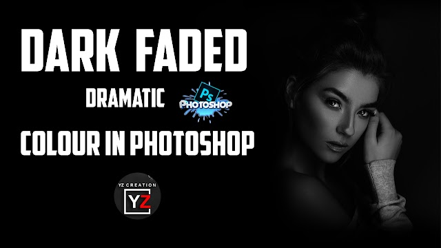 how to make dark faded dramatic color in photoshop - photoshop tutorial | yzcreation