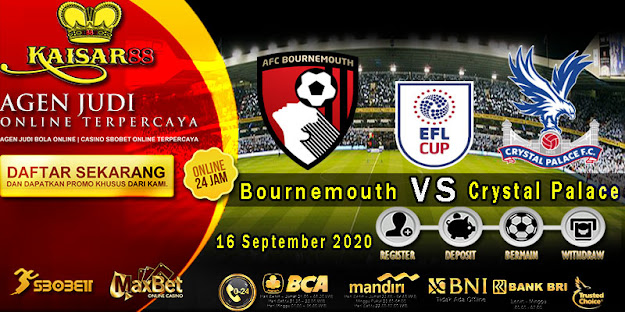 Prediksi Bola Terpercaya Liga League Cup Bournemouth vs Crystal Palace 16 September 2020