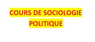 COURS DE SOCIOLOGIE POLITIQUE