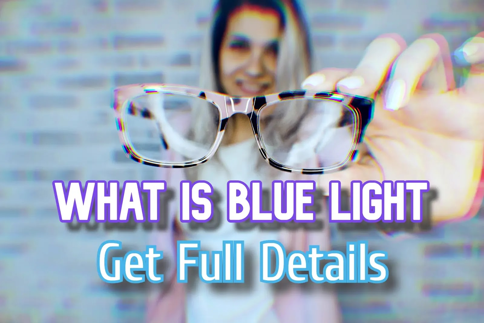 What is Blue Light? Full Details About Blue Light! 2020