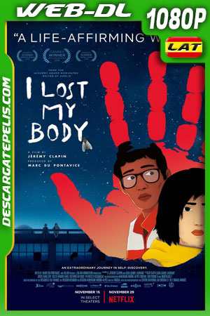 Perdí mi cuerpo (2019) HD 1080p WEB-DL Latino – Castellano – Ingles