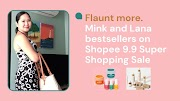 Flaunt more with these Mink and Lana bestsellers on Shopee 9.9 Super Shopping Sale
