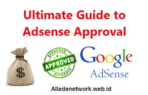 Panduan Singkat Agar Mendapatkan Persetujuan Google Adsense