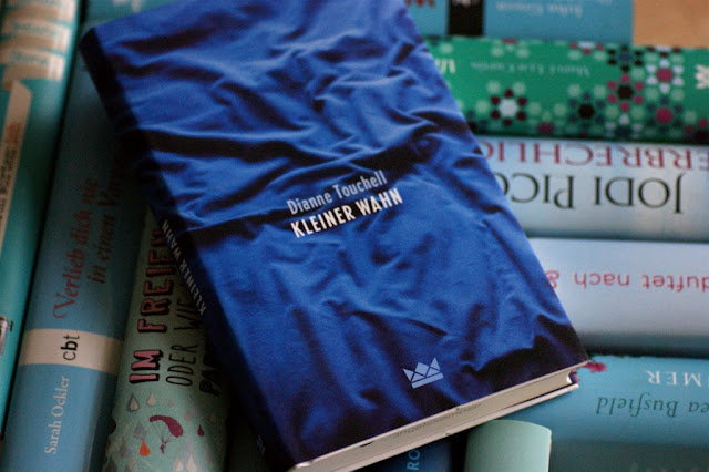 Kleiner Wahn von Dianne Touchell (Königskinder Verlag) #ichbineinKönigskind