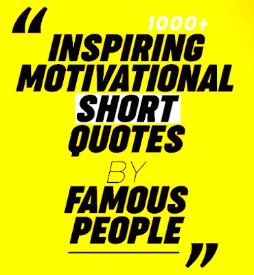 Short Motivational Quotes for Life