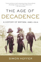cover if The Age of Decadence: A History of Britain: 1880-1914 by Simon Heffer
